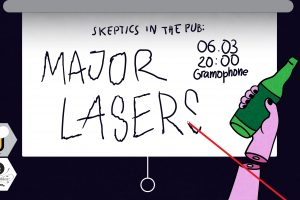 Skeptics in the Pub: Major Lasers