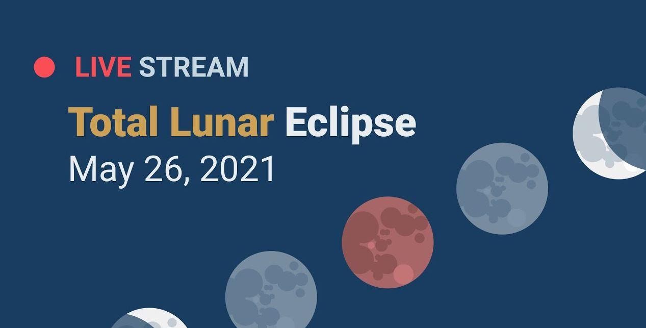 Гледайте на живо пълното лунно затъмнение на 26 май (видео)