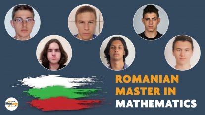 6 български гимназисти се състезават в международния математически турнир Romanian Master of Mathematics